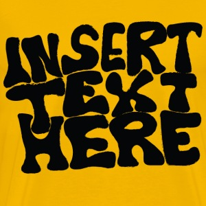 Insert Text Here - Men's Premium T-Shirt
