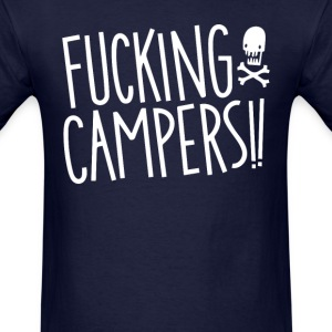 Fucking Campers - Men's T-Shirt