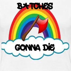 B*tches gonna die T Shirt
