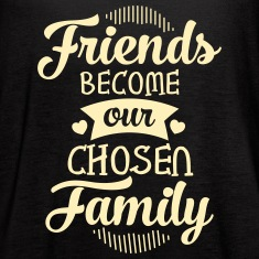 Friends Become Our Chosen Family Tanks
