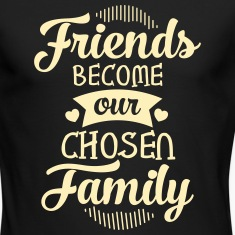 Friends Become Our Chosen Family Long Sleeve Shirts