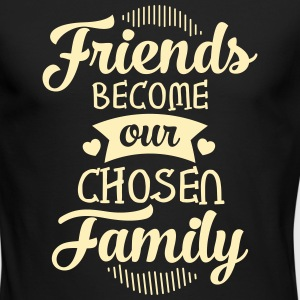 Friends Become Our Chosen Family Long Sleeve Shirts - Men's Long Sleeve T-Shirt by Next Level