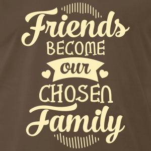 Friends Become Our Chosen Family T-Shirts - Men's Premium T-Shirt