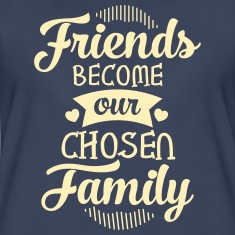Friends Become Our Chosen Family Women's T-Shirts