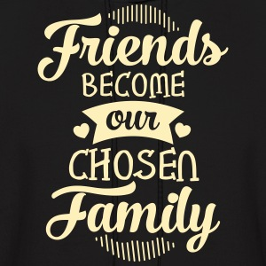Friends Become Our Chosen Family Hoodies - Men's Hoodie