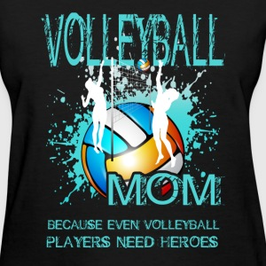 Volleyball - Mom heroes - Women's T-Shirt