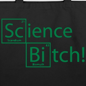 SCIENCE, BITCH! Bags & backpacks - Eco-Friendly Cotton Tote