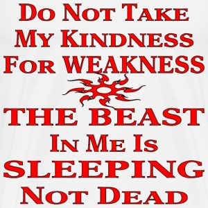 Do Not Take My Kindness For Weakness - Men's Premium T-Shirt