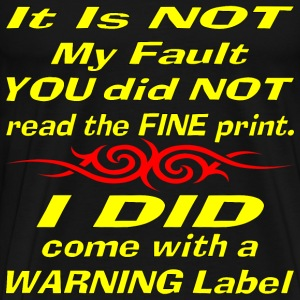 Read The Fine Print I Came With A Warning Label - Men's Premium T-Shirt