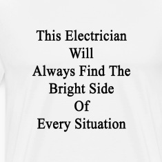 this_electrician_will_always_find_the_br T-Shirts