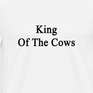 king_of_the_cows T-Shirts - Men's Premium T-Shirt