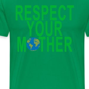 respect_your_mother_ - Men's Premium T-Shirt
