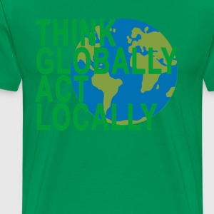 think_globally_act_locally - Men's Premium T-Shirt