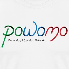 POWOMO - peace out, work out, make out