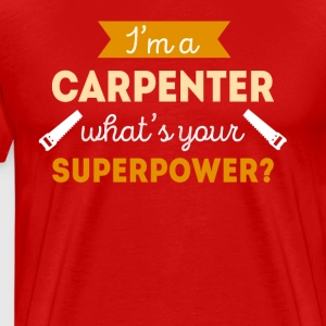 Carpenter Superpower Professions Carpentry T-shirt T-Shirts - Men's Premium T-Shirt