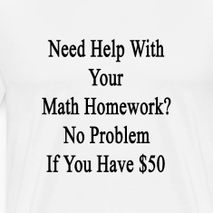 tips for writing an effective i need math homework help the situation become even more difficult when you have no clue on how to go about the assignment i need help math homework professional help 7th grade