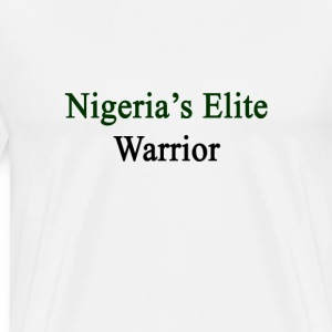 nigerias_elite_warrior T-Shirts - Men's Premium T-Shirt