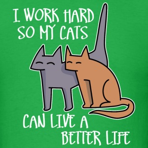 I work hard so my cats can live a better life T-shirts - T-shirt pour hommes
