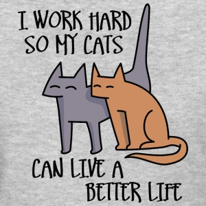 I work hard so my cats can live a better life T-shirts - T-shirt pour femmes
