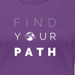 FIND YOUR PATH - Women's Premium T-Shirt