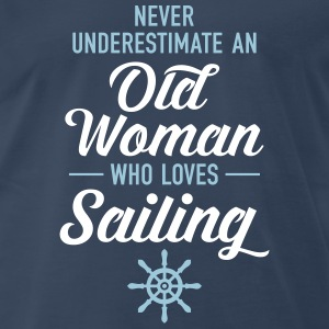 Never Underestimate An Old Woman Who Loves Sailing T-Shirts - Men's Premium T-Shirt