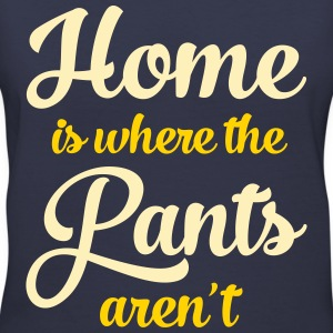 Home Is Where The Pants Aren\'t Women's T-Shirts - Women's V-Neck T-Shirt