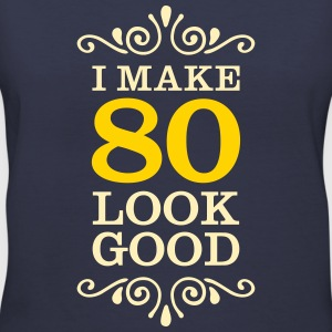 I Make 80 Look Good Women's T-Shirts - Women's V-Neck T-Shirt