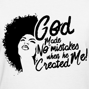 LocStar Revolution God Doesn't Make Mistakes - Women's T-Shirt