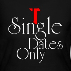 Single Dates Only Womens Long Sleeve T-Shirt