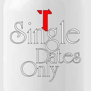 Single Dates Only Water Bottle - Water Bottle