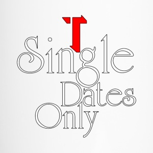 Single Dates Only Travel Mug - Travel Mug