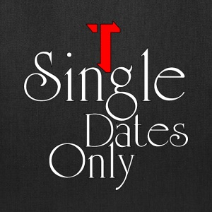 Single Dates Only Tote Bag - Tote Bag