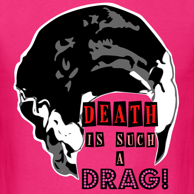 Death is a Drag Tee