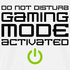Do Not Disturb Gaming Mode Activated T-Shirts