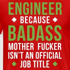 Badass Engineer Professions Engineering T-shirt T-Shirts - Men's Premium T-Shirt