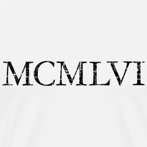 MCMLVI Year 1956 Vintage Birthday T-Shirt - Men's Premium T-Shirt