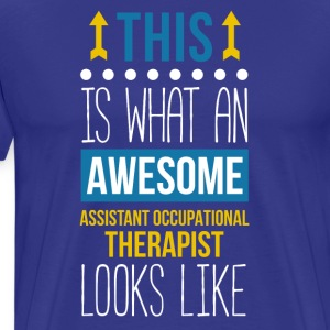 Awesome Assistant Occupational Therapist T-shirt T-Shirts - Men's Premium T-Shirt