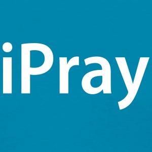 iPray - Women's T-Shirt