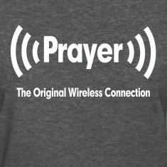 Prayer The Original Wireless Connection Religious Women's T-Shirts