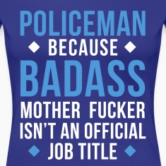 Badass Policeman Professions Police T-shirt Women's T-Shirts