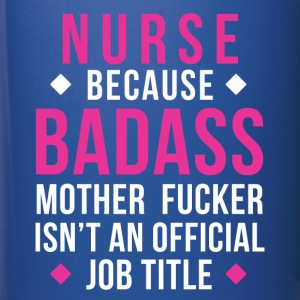 Badass Nurse Professions Nursing T-shirt Mugs & Drinkware - Full Color Mug