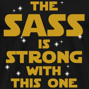 Star Wars: The Sass Is Strong - Men's Premium T-Shirt