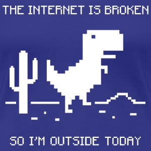The internet is broken - Women's Premium T-Shirt