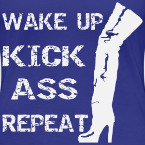 Thigh Boots Wake Up Kick Ass Repeat   - Women's Premium T-Shirt