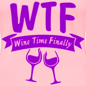 WTF Wine Time Finally - Women's Premium T-Shirt