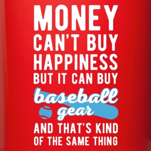 Baseball Gear Money can't Buy Funny Sports T-shirt Mugs & Drinkware - Full Color Mug