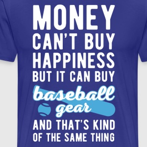 Baseball Gear Money can't Buy Funny Sports T-shirt T-Shirts - Men's Premium T-Shirt