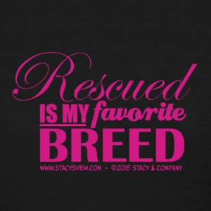 Rescued is my Favorite Breed Women's T-Shirts - Women's T-Shirt