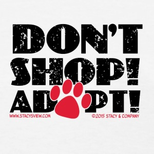 Don't Shop Adopt! Women's T-Shirts - Women's T-Shirt