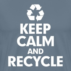 Keep Calm and Recycle T-Shirts